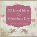 83 Good Ideas for Valentines Day – Free Packet