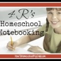 The 4 R's of Homeschool Notebooking {Principle Approach}