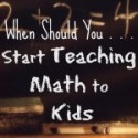 When Should You Start Teaching Math to Kids?