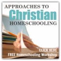 Approaches to Christian Homeschooling {FREE Workshop}