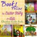 Easter Books Telling the Easter Story for Kids
