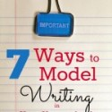 Teaching Writing – How to Teach Writing thru Modeling