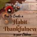 Create a Habit of Thankfulness in Your Children {Day 13}