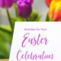 Activities for Your Easter Celebration