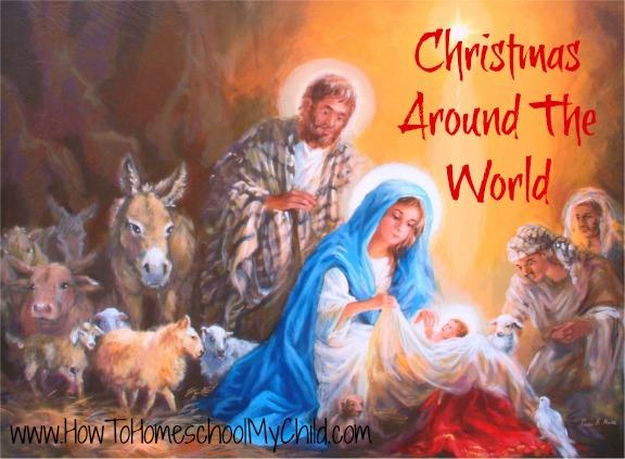 Christmas around the world how to homeschool my child