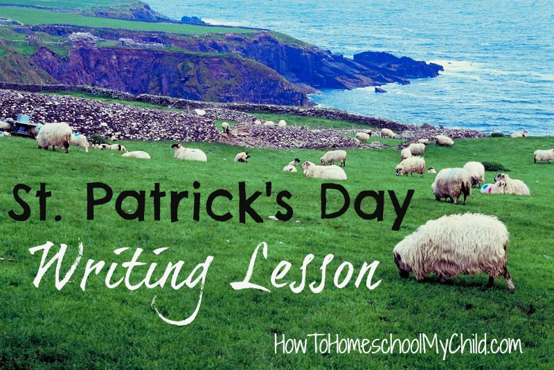 st patricks day writing lesson from HowToHomeschoolMyChild.com