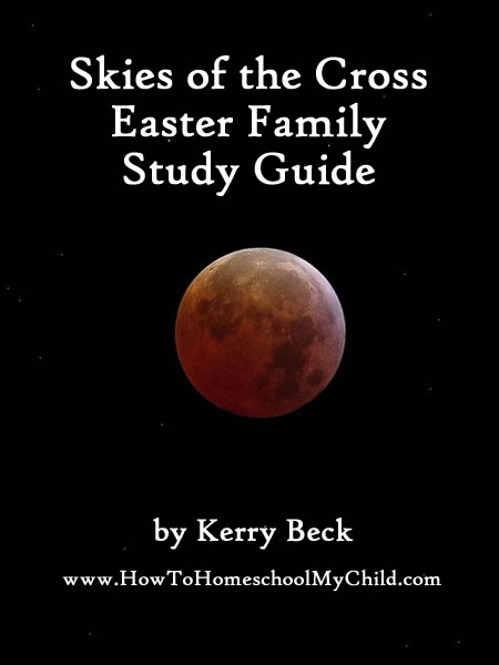 Discover more about what happened when Jesus died on the cross with Skies of the Cross-Easter Family Bible Study from HowToHomeschoolMyChild.com