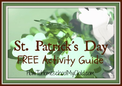 St Patricks Day activities for kids - FREE activity guide from HowToHomeschoolMyChild.com