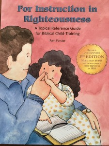 For Instruction in Righteousness by Doorpost is the BEST resource I found to build character in my own kids. I used it for 15 years ~ FREE shipping from HowToHomeschoolMyChild.com