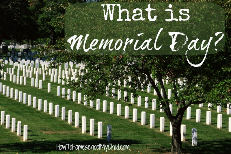 What is Memorial Day {Weekend Links} to share with your kids...from HowToHomeschoolMyChild.com