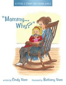 Mommy Why - Cindy Voss