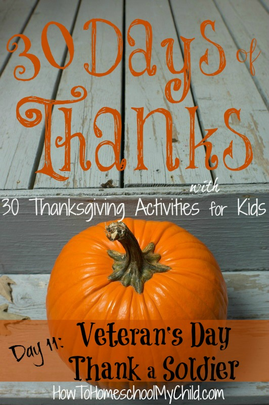 day11 - thank a soldier for Veteran's Day Activities for kids ~ 30 days of thanksgiving activities for kids ~ HowToHomeschoolMyChild.com