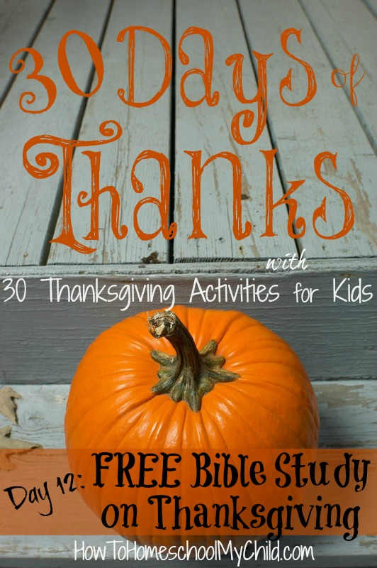 day12 - FREE Bible stuy on Thanksgiving ... for you & your kids to do together - 30 days thanksgiving activities for kids ~ HowToHomeschoolMyChild.com