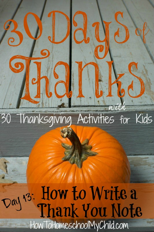 day13 - how to write a thank you note - 3 days of thanksgiving activities for kids ~ HowToHomeschoolMyChild.com