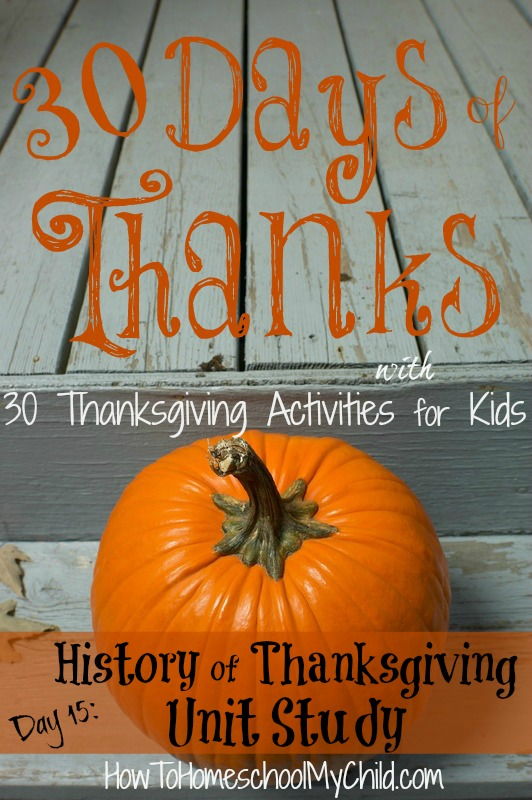 day15-thanksgiving unit study -  thanksgiving activities for kids   ~   HowToHomeschoolMyChild.com