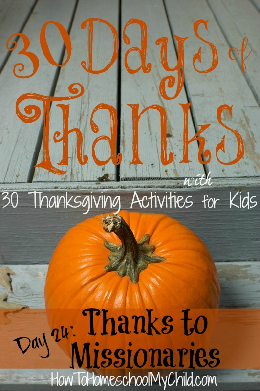 day24 - send thanks to missionaries - {30 days of thanksgiving activities for kids } ~ HowToHomeschoolMyChild.com