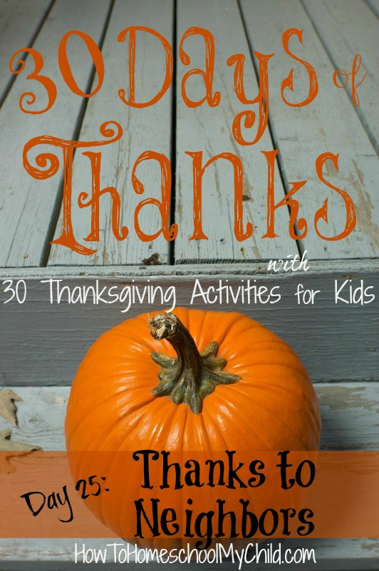 day25 - thanks to neighbors - {30 days of thanksgiving activities for kids }   ~   HowToHomeschoolMyChild.com