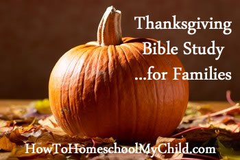 FREE thanksgiving bible study for the whole family ~ from HowToHomeschoolMyChild.com