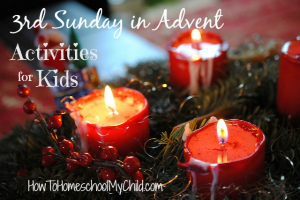 3rd Sunday in Advent - Activities for Kids from HowToHomeschoolMyChild.com