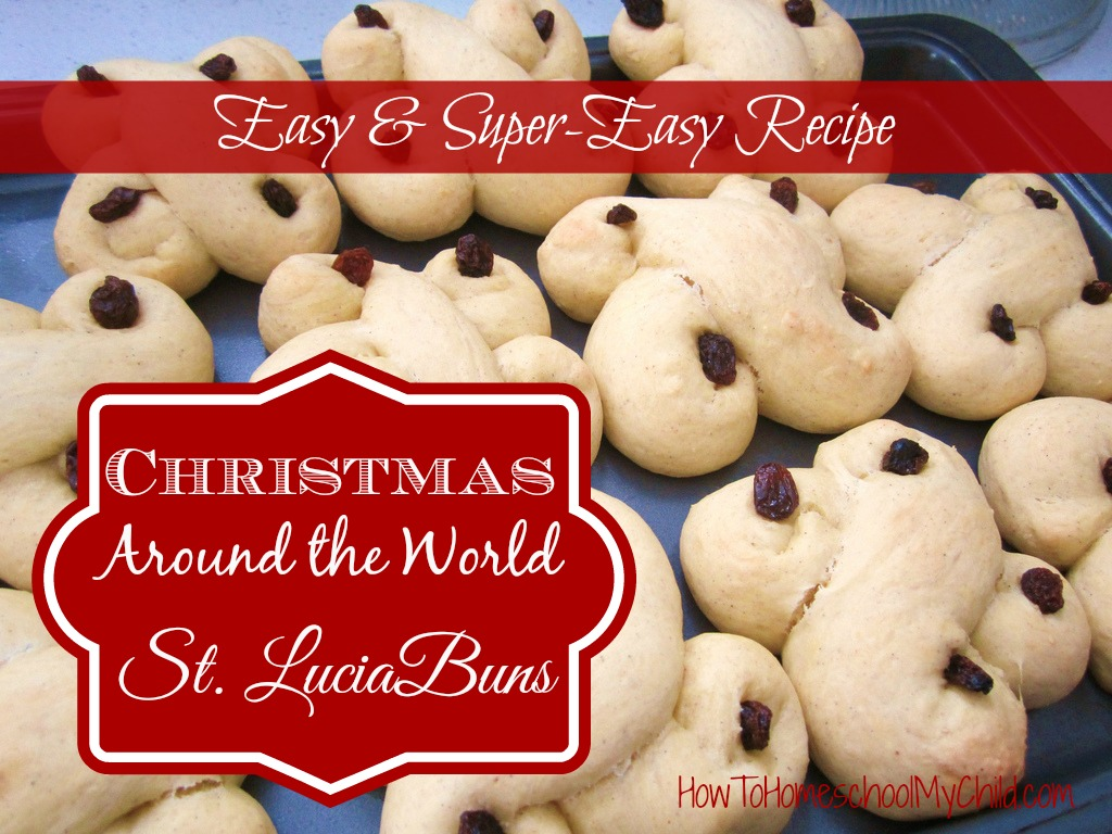 christmas around the world - easy & super easy recipe for st lucia buns  ~ HowToHomeschoolMyChild.com