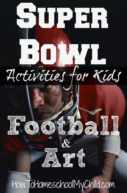 super bowl - activities for kids   ~ from HowToHomeschoolMyChild.com
