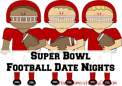 super bowl & football dates nights from HowToHomeschoolMyChild.com