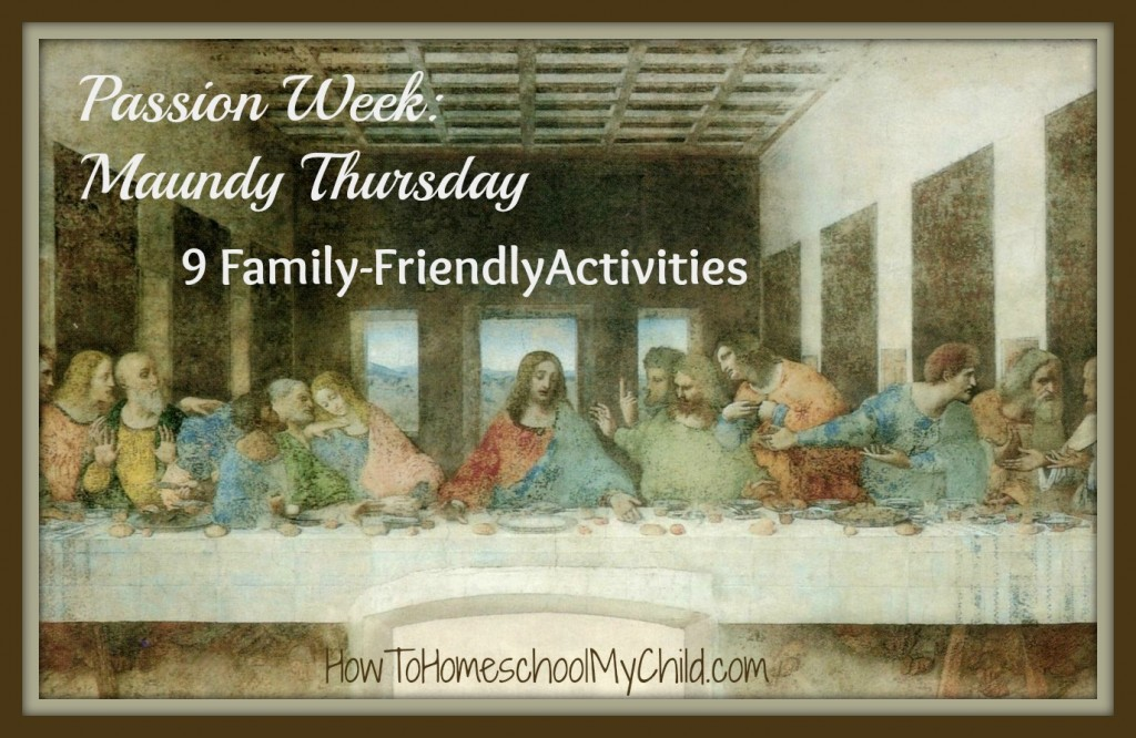 maundy thursday family activities from How to Homeschool My Child.com