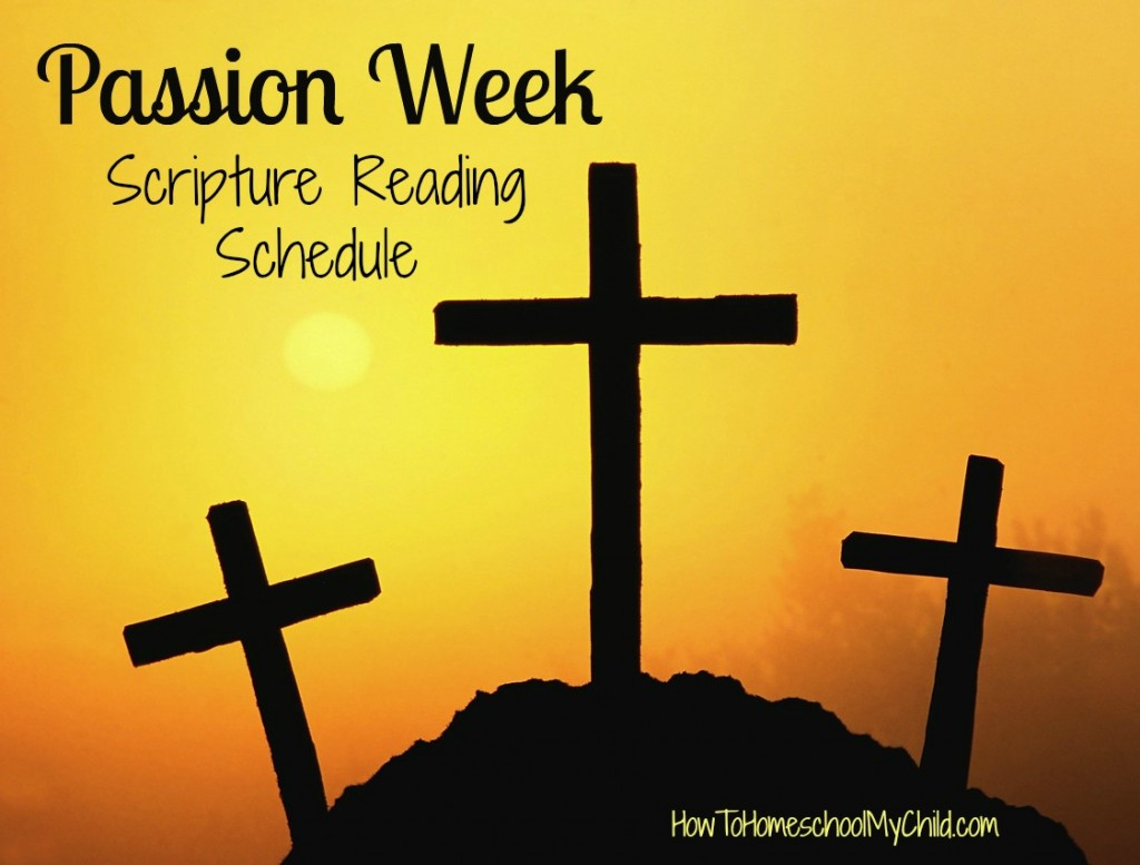 passion week - easter Bible reading schedule from How to Homeschool My Child.com
