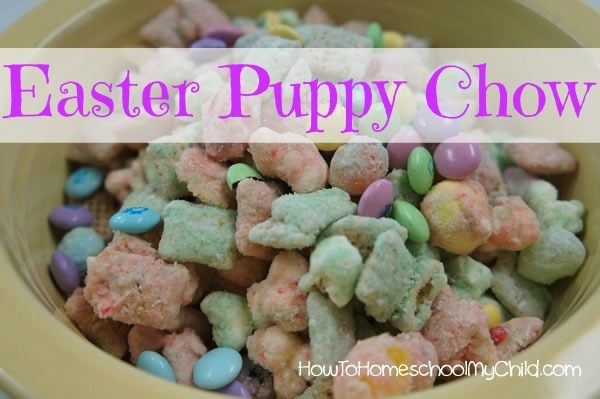easter treats - puppy chow from How to Homeschool My Child.com