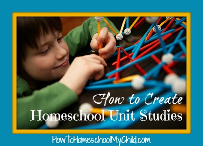 how to create homeschool unit studies from How to Homeschool My Child.com