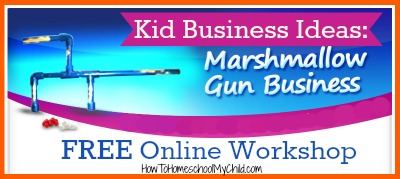 kid business ideas - free online workshop from How to Homeschool My Child.com