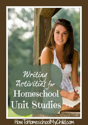 writing activities homeschool unit studies from How to Homeschool My Child.com