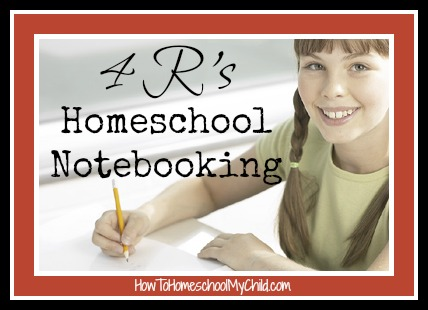 4 R's of homeschool notebooking | HowToHomeschoolMyChild.com