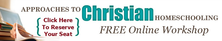 Approaches to Christian Homeschooling-FREE workshop | HowToHomeschoolMyChild.com