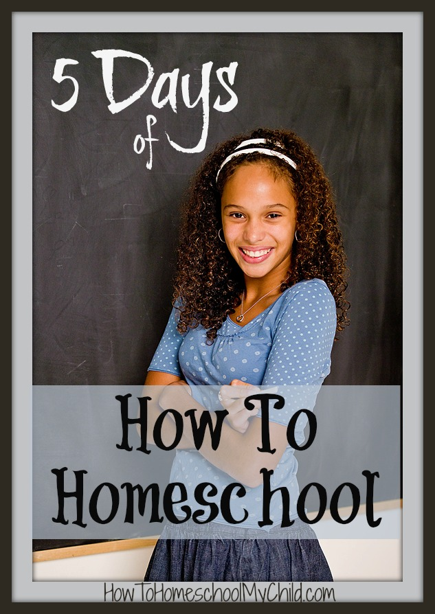 5 days of how to homeschool - teaching tip #1 from HowToHomeschoolMyChild.com