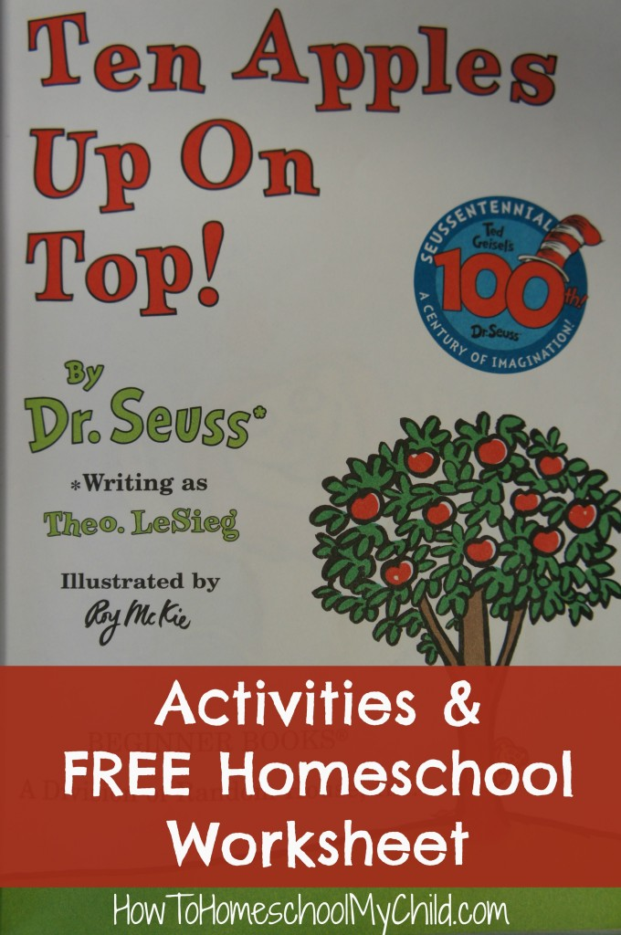 Ten Apples on Top Activities & FREE homeschool worksheet from HowToHomeschoolMyChild.com