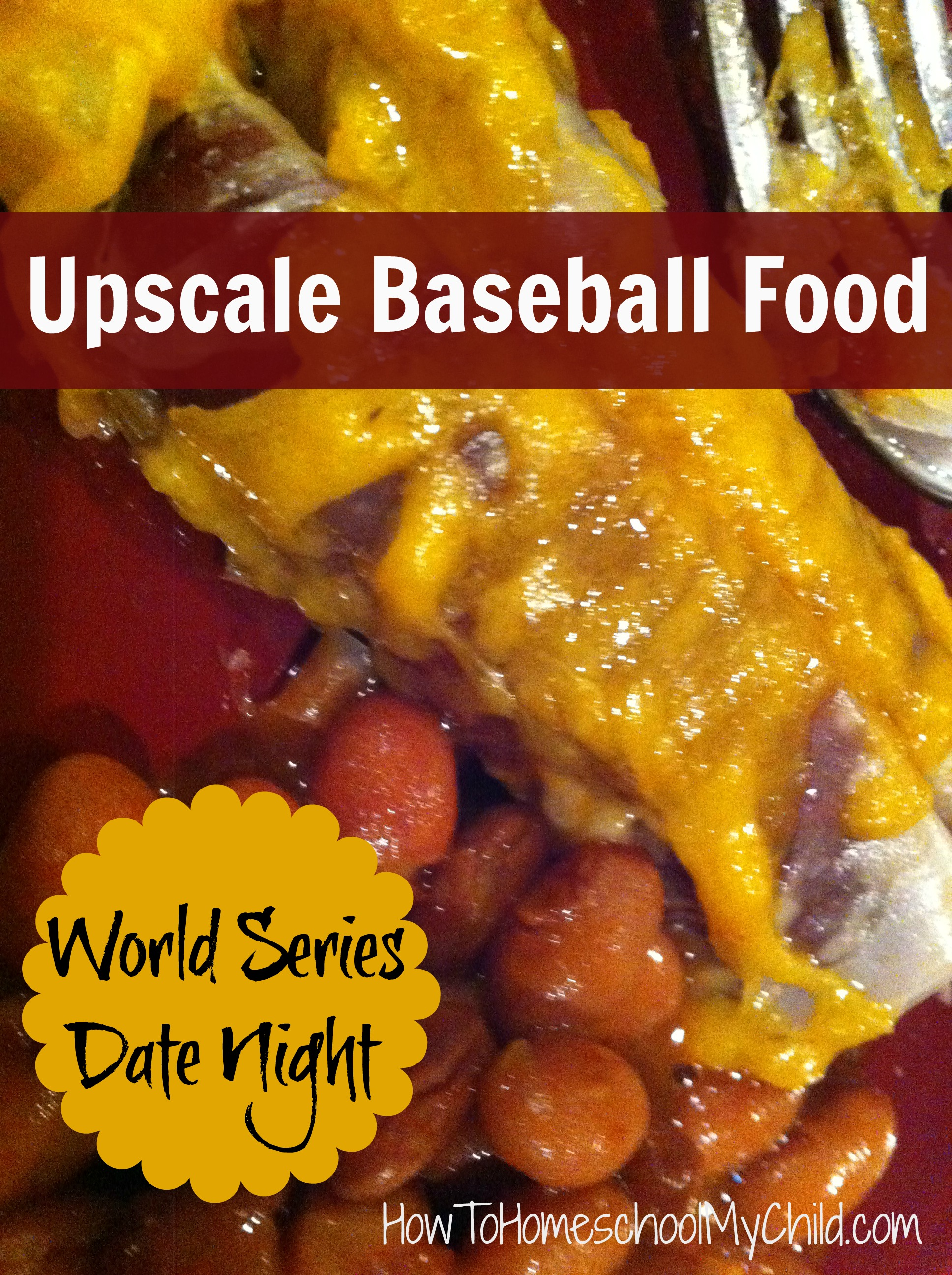baseball food for World Series date night ~ HowToHomeschoolMyChild.com