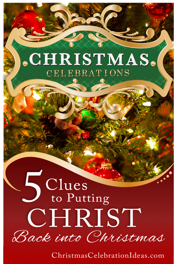5 Clues to Putting Christ Back into Christmas {FREE} workshop & advent calendar from ChristmasCelebrationIdeas.com