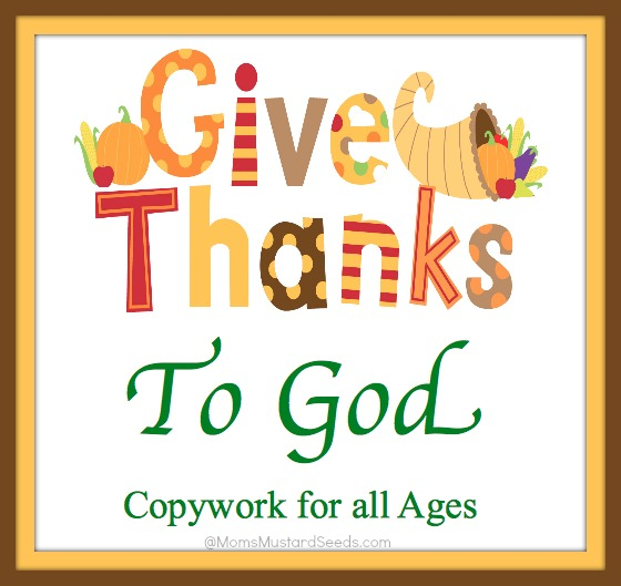 Give Thansk to God Copywork for All Ages   ~   recommended by HowToHomeschoolMyChild.com