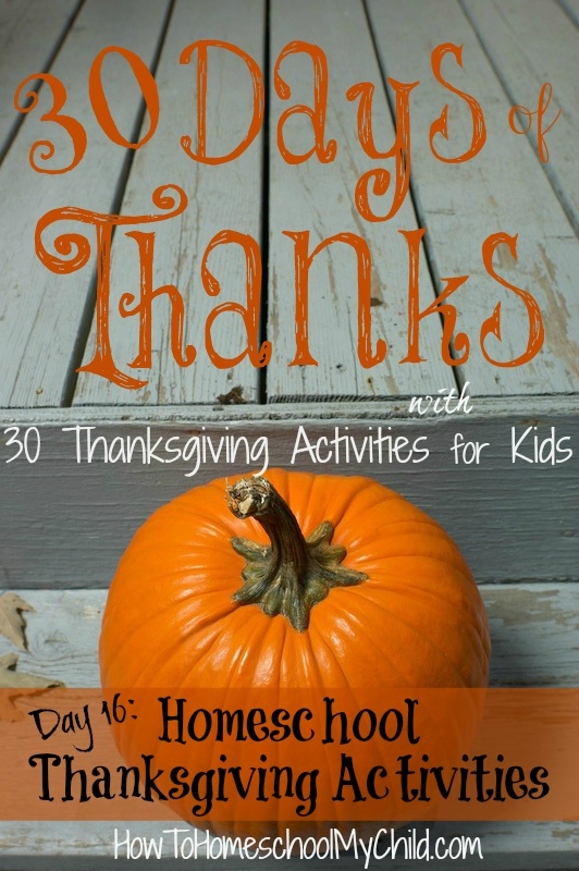 day16 - homeschool thanksgiving activities {30 Days of Thanksgiving Activities for Kids} ~ HowToHomeschoolMyChild.com
