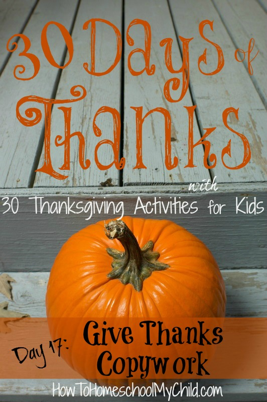 day17 - Give Thanks Copywork for All Ages {30 days of thanksgiving activities for kids }   ~   HowToHomeschoolMyChild.com