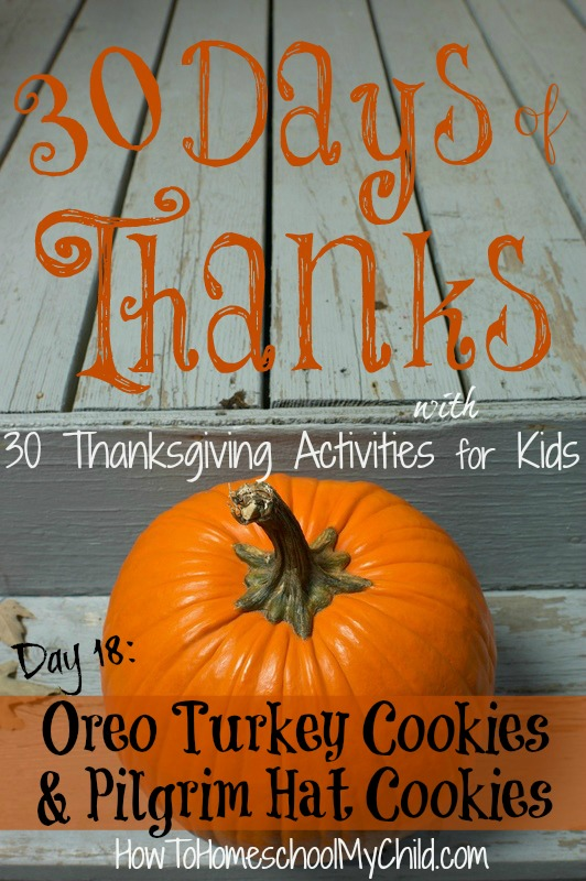day18 - Oreo Turkey Cookies & Pilgrim Hat Cookies {30 days of thanksgiving activities for kids }   ~   HowToHomeschoolMyChild.com