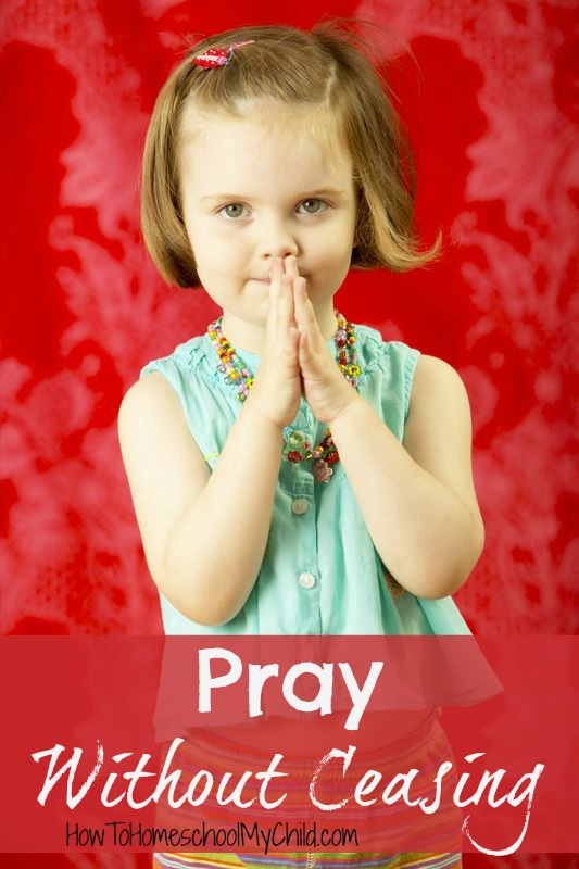 How to Encourate Gratitude for Kids - how to pray without ceasing