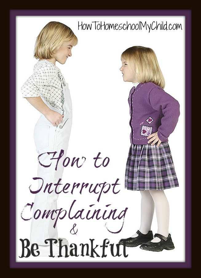 day30 - Interrupt Complaining {30 days of thanksgiving activities for kids} ~ HowToHomeschoolMyChild.com