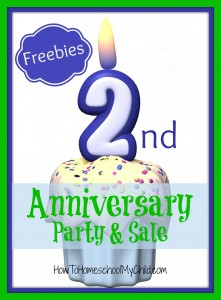 FREEBIES for moms & homeschoolers - 2nd anniversary party & sales from HowToHomeschoolMyChild.com