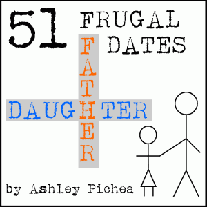 51 frugal father-daughter dates - Fun Daddy-Daughter Date Ideas from HowToHomeschoolMyChild.com