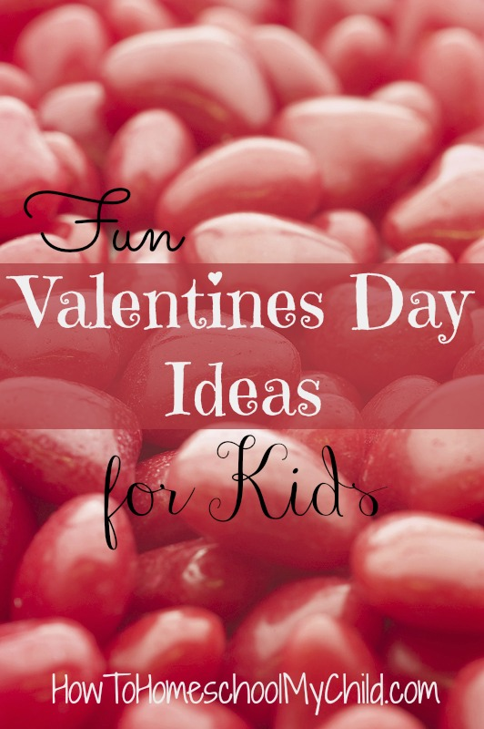 fun valentines day ideas for kids ~ from HowToHomeschoolMyChild.com