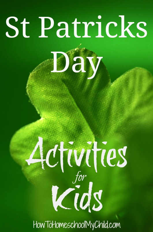 St Patricks Day activities for kids ~ recommended by HowToHomeschoolMyChild.com
