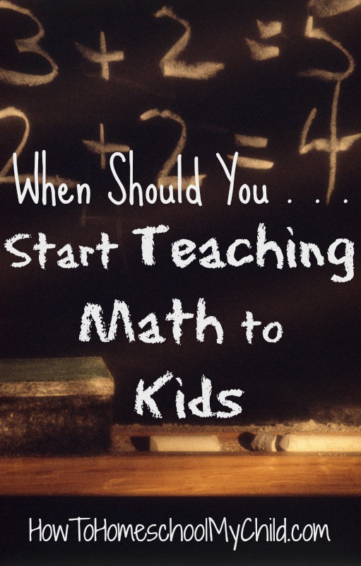 when should you start teaching math to kids  ~ from HowToHomeschoolMyChild.com
