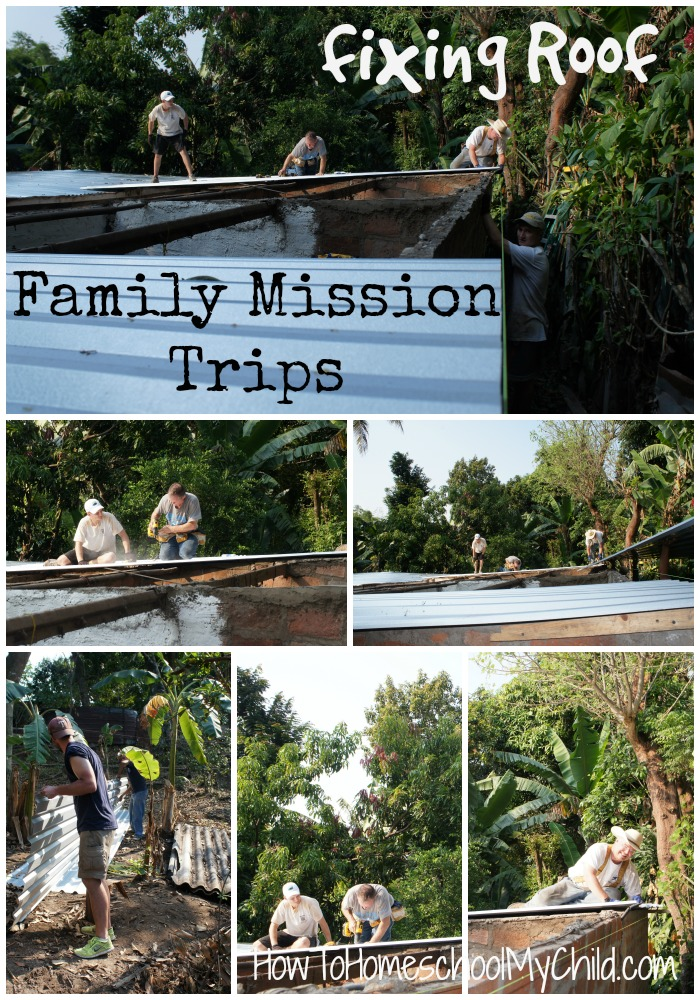 Family Mission Trips - A new roof for a family  ~ from HowToHomeschoolMyChild.com